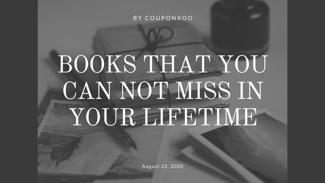 Books That You Can Not Miss In Your Lifetime