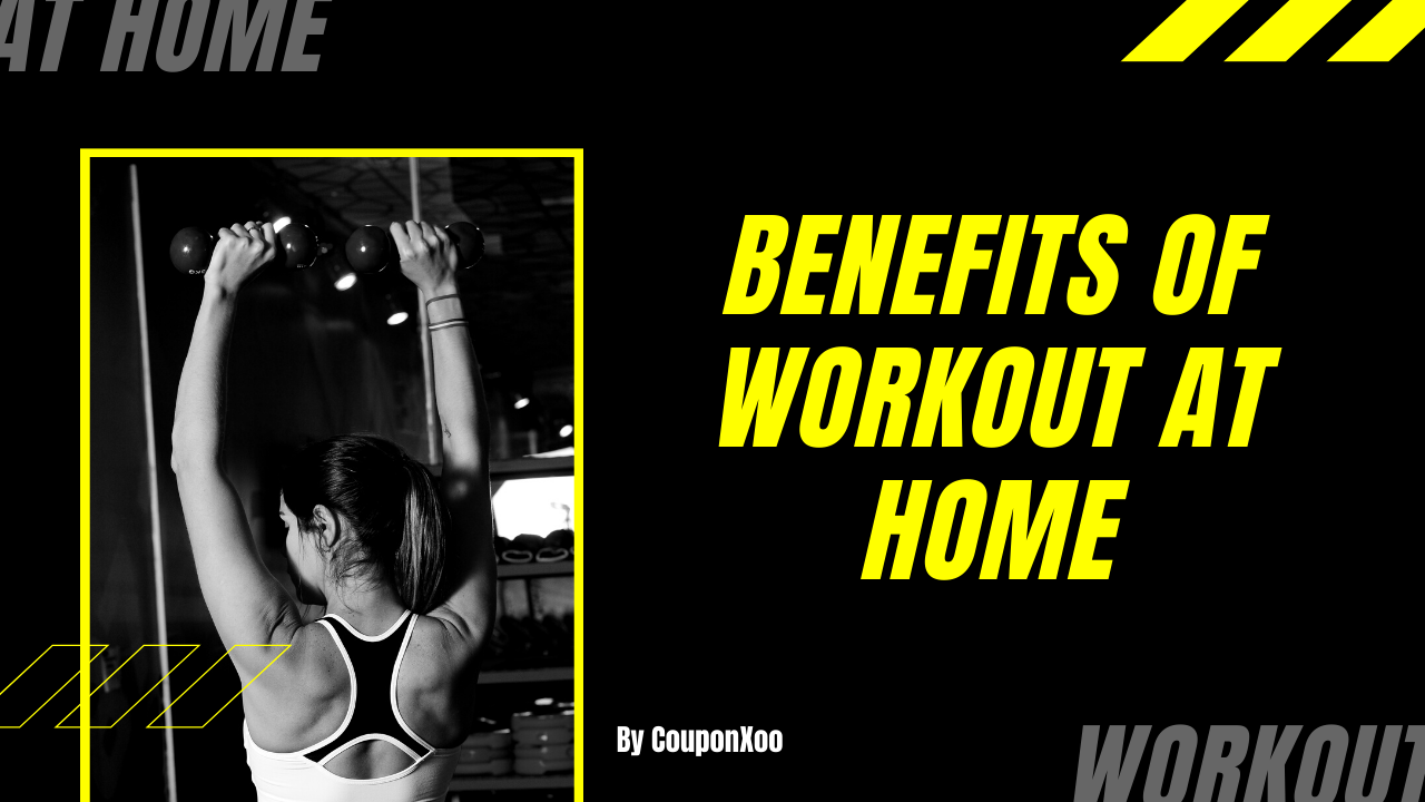 Benefits Of Workout At Home