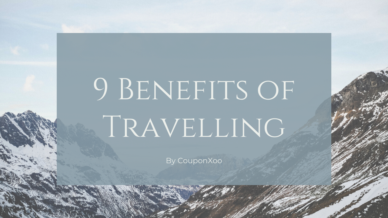 9 Benefits of Traveling